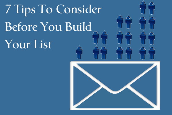 7 Tips To Consider Before You Build Your List