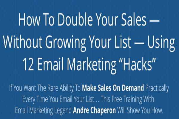 Webinar Review: Andre Chaperon - 12 Email Marketing Hacks