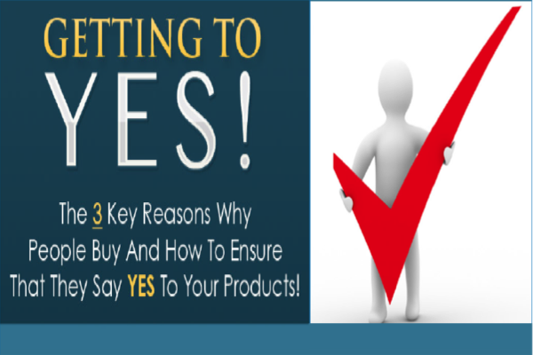 Getting to Yes 3 Key Reasons
