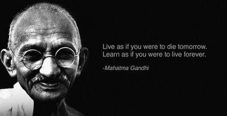 Mahatma Gandhi Quote - Learn to Live Forever