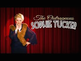 Sophie Tucker Outrageous
