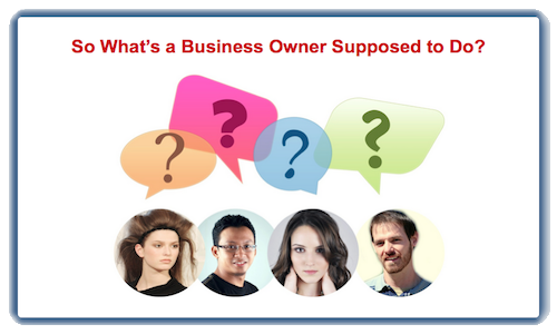 What's A Business Owner To Do